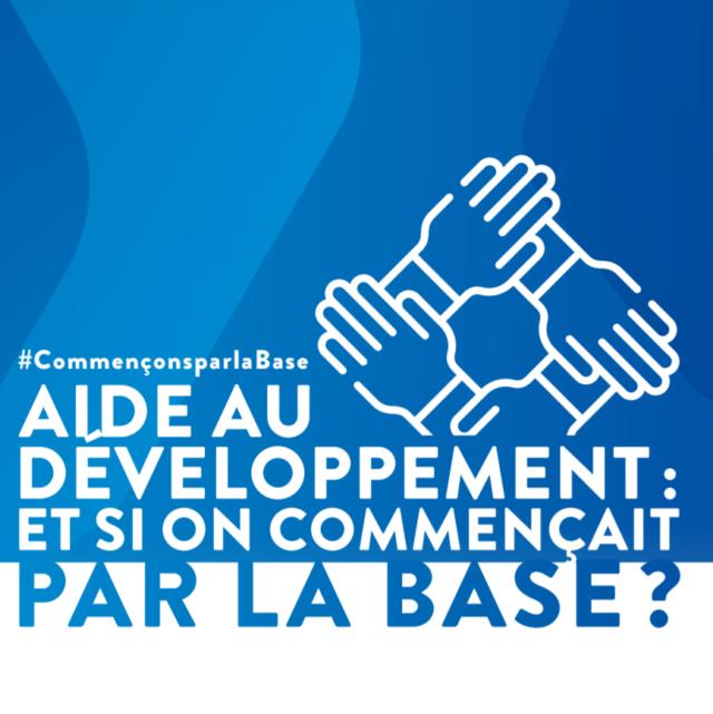 Aide au développement : et si on commençait par la base ?