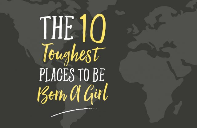 The 10 toughest places to be born a girl