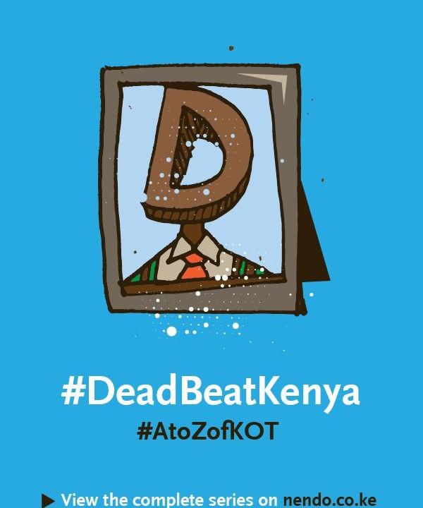 D is for #DeadBeatKenya